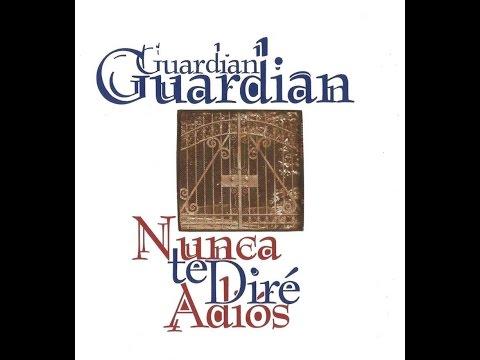Guardian - Nunca Te Dire Adios (Album Completo HD)