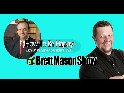 How To Be Happy - Dr. W. Steven Saunders, Psy.D