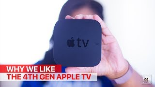 Why We Like the 4th Gen Apple TV!