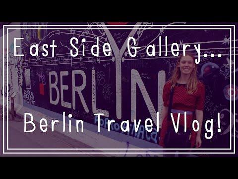 ♡ Berlin Travel Vlog // East Side Gallery ♡