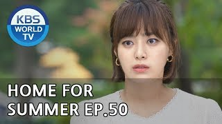 Home for Summer I 여름아 부탁해 - Ep.50 [SUB : ENG,CHN / 2019.07.1…