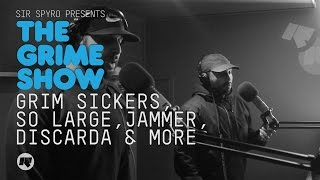 grime show grim sickers so large jammer discarda jammin more