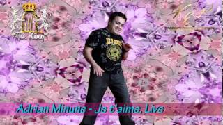 ADRIAN MINUNE - JE T'AIME (CLUB THE KING), LIVE
