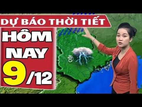 Dự báo thời tiết hôm nay mới nhất ngày 9/12   Dự báo thời tiết 3 ngày tới
