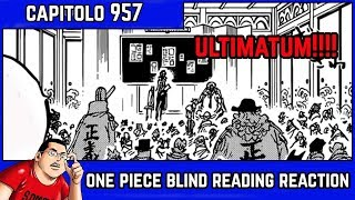 ONE PIECE CAPITOLO 957: ULTIMATUM!!! - BLIND READING REACTION