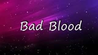Bad Blood - Taylor Swift  ( Lyrics )