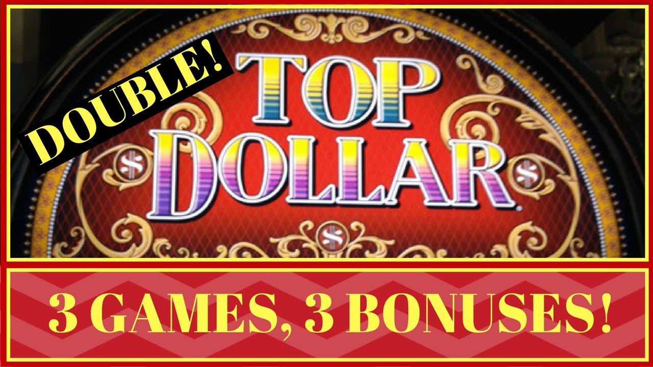 You're the TOP DOLLAR ✦ 3 Games / 3 Bonuses ✦Slot Machines across the US