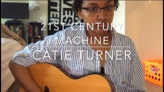 21st Century Machine by Catie Turner Cover