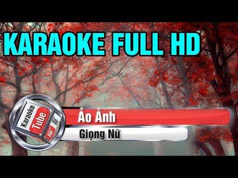 [Karaoke Full Beat] Ảo Ảnh - Giọng Nữ - Karaoke Full HD