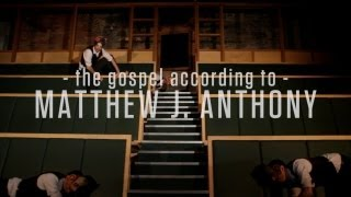 The Gospel According to Matthew J. Anthony - 10 Days in Dublin (Promo 1)