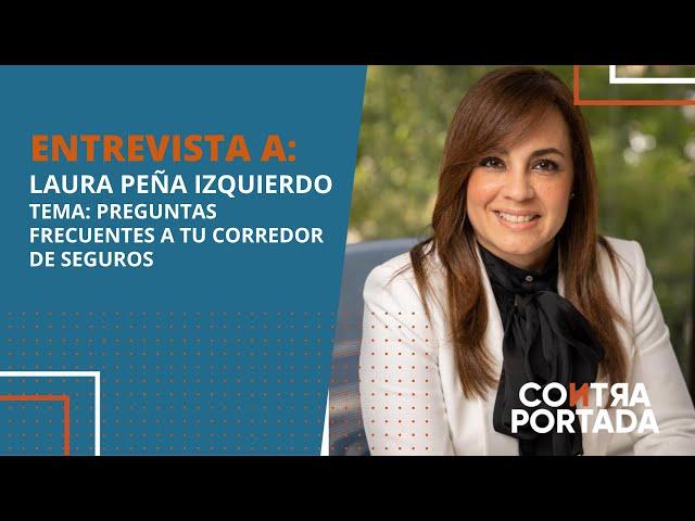 Laura Peña Izquierdo, Tema: Preguntas frecuentes a tu corredor de seguros