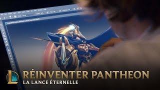 Réinventer Pantheon, la Lance éternelle - En coulisses | League of Legends
