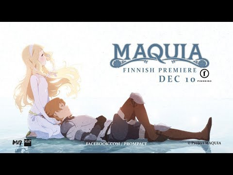 Official MAQUIA Trailer (Finnish Premiere)