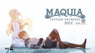 Official MAQUIA Trailer (Finnish Premiere)