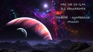 Mix Vol 23 Spatial - Synthesizer High Energy D.J. Eduarmix 2013