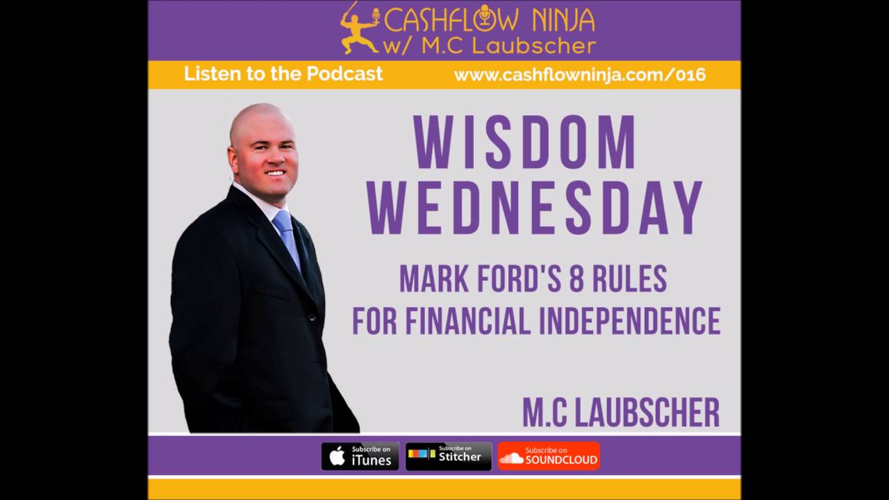 016: M.C. Laubscher: Wisdom Wednesday! Mark Ford's 8 Rules For Financial Independence