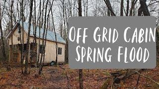 Off Grid Tiny Cabin Spring Flood!