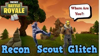 Recon Scout Glitch!? | *New* Fortnite Battle Royale Glitch (Original Video)