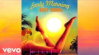 Busy Signal - Early Morning [Official Audio]