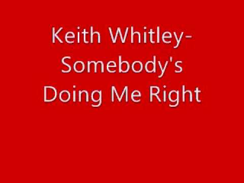 Keith Whitley-Somebody's Doing Me Right