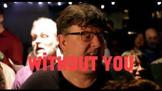 Choir! sings Badfinger - Without You (Harry Nilsson, Mariah Carey...)