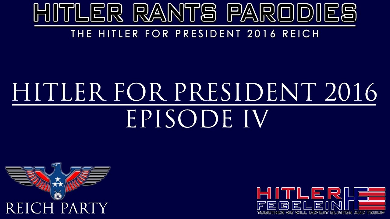 Hitler for President 2016: Episode IV