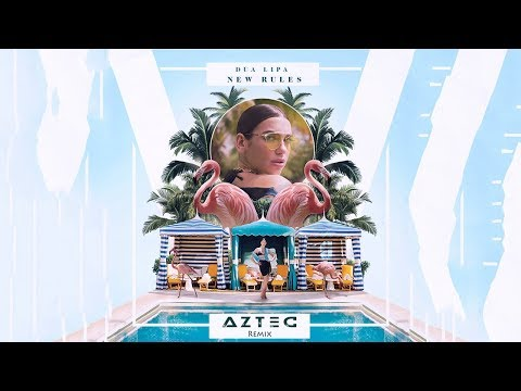 Dua Lipa - New Rules (Aztec Remix ) (Lyric Video) | House | Pop | Lyrics |