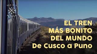 De Puno a Cusco tren más hermoso del Mundo. Viaja y Prueba de lujo.