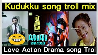 love-action-drama-kudukku-song-troll-mix-song-teaser-troll