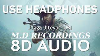 Jagga Jiteya (8D AUDIO) - URI | Daler Mehndi, Dee MC & Shashwat Sachdev | By M.D RECORDINGS