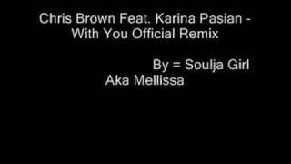 Chris Brown Feat. Karina Pasian - With You Offcial Remix