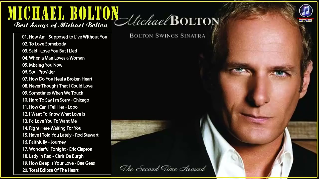 Michael Bolton Greatest Hits -Best Songs Of Michael Bolton Nonstop Collection  Full Album