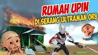 Rumah Upin ipin Di Serang Ultraman Orb , ipin takut ! GTA Lucu