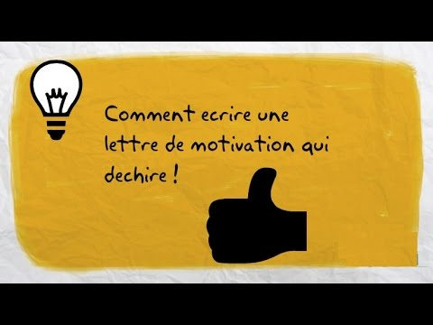 Comment Ecrire Une Lettre De Motivation Qui Dechire Youtube