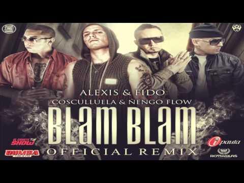 Blam Blam (Remix) - Alexis & Fido Ft. Cosculluela & Ñengo Flow (Original) (Letra) REGGAETON 2012