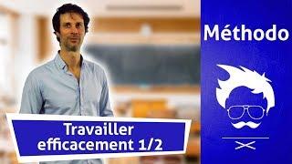 Méthodologie Lycée : Travailler efficacement ! 1/2