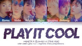 MONSTA X (몬스타엑스) & Steve Aoki - PLAY IT COOL (Color Coded Lyrics Eng/Rom/Han/가사)