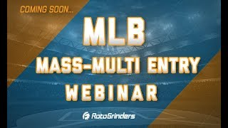 DFS Mass-Multi Entry Tutorial 5/25/18 - RotoGrinders