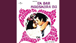 Chehre Se Zara Aanchal (Ek Bar Mooskura Do / Soundtrack Version)