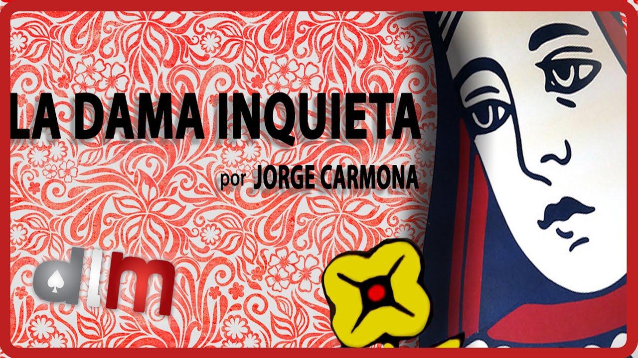 Dama Inquieta by Jorge Carmona