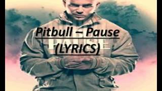 Скачать Pitbull Pause LYRICS IN DESC