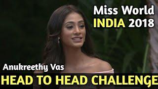Anukreethy Vas - Head to Head Challenge | Miss World India 2018