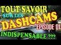 🇫🇷 TOUT SAVOIR SUR LES DASHCAMS - Généralités (Episode 01)