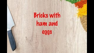 How to cook - Bricks with ham and eggs