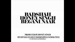 Begani Naar Buri - Yo Yo Honey Singh & Badshah  - Honey Singh latest songs 2012