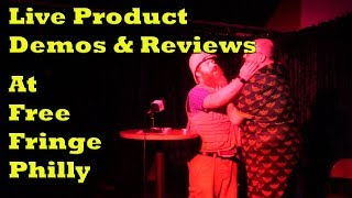 Live Product Demos & Reviews at Free Fringe Philly