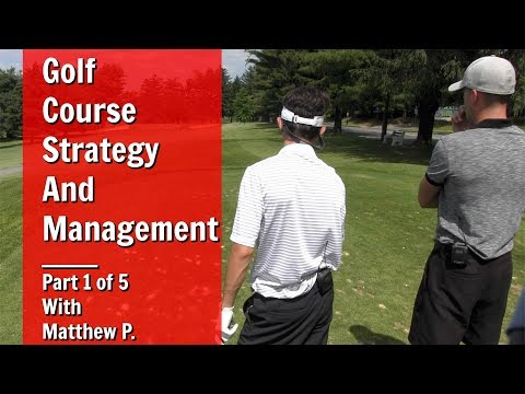 GOLF: Golf Course Strategy And Management – Part 1 Of 5 With Matthew P.