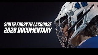 South Forsyth Lacrosse 2020 Documentary