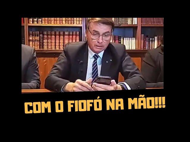 BOLSONARO ESTÁ COM O FIOFÓ NA MÃO!!!