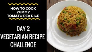 "*How To Cook*(Tomato Pea Rice) - ""Vegetarian Recipe Challenge""- Day 2"